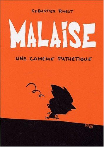 Malaise : Une comédie pathétique par Sebastien Rivest