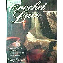 Crochet Lace Fabrics: An Illustrated Guide to Making Crochet Lace by Mary Konior (1991-12-05)