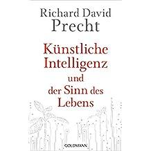 Künstliche Intelligenz und der Sinn des Lebens: Ein Essay