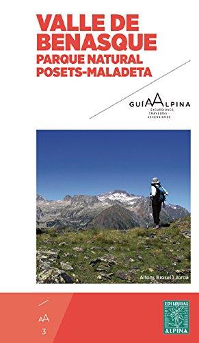 Valle de Benasque. Parque natural Posets-Maladeta, guía excursionista. Editorial Alpina.