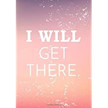 I Will Get There: 90 Days Food & Exercise Journal | Weight Loss Diary | Diet & Fitness Tracker