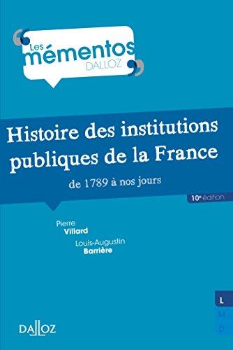 Histoire des institutions publiques de la France de 1789  nos jours - 10e d.
