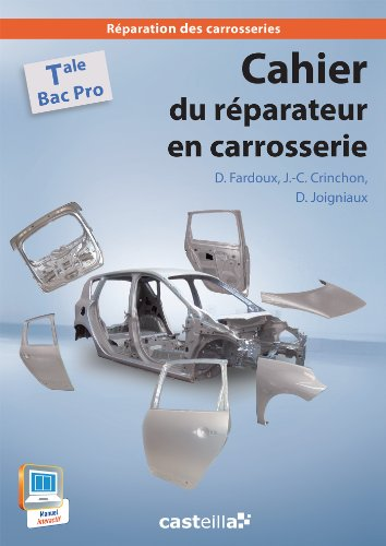 Cahier du réparateur en carrosserie Tle Bac Pro par David Joigniaux, Dany Fardoux, Jean-Charles Crinchon
