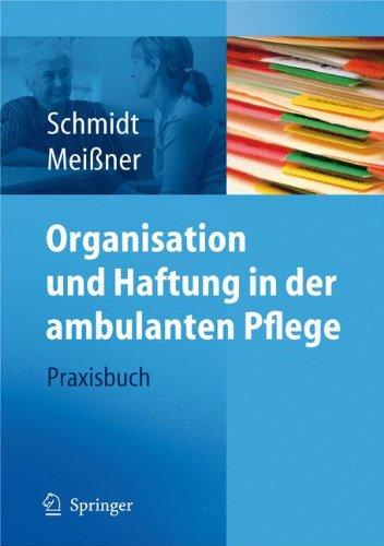 Organisation und Haftung in der ambulanten Pflege: Praxisbuch