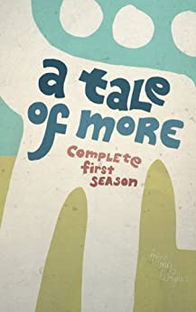 A Tale of More: Complete First Season (Books 1-5) by [Wright, Colin]