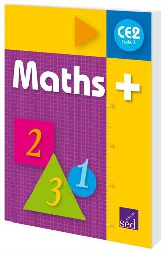 Maths+ CE2 Cycle 3 : Manuel de l'élève