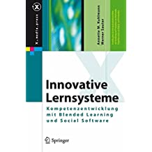Innovative Lernsysteme: Kompetenzentwicklung mit Blended Learning und Social Software (X.media.press)