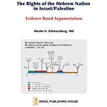 Rights of the Hebrew Nation in Israel / Palestine: Evidence Based Argumentations