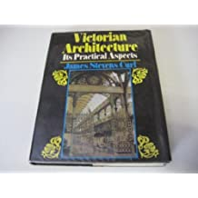 Victorian Architecture: Its Practical Aspects