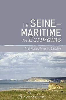 La Seine-Maritime des écrivains par [Collectif]
