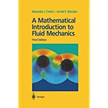 A Mathematical Introduction to Fluid Mechanics: v. 4 (Texts in Applied Mathematics) by Jerrold E. Marsden (2000-06-16)