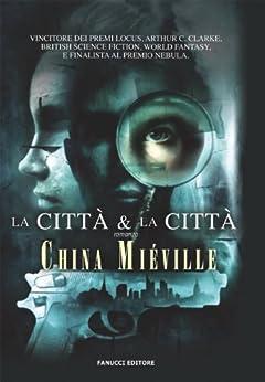 La città e la città - China Miéville