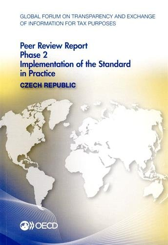 Global Forum on Transparency and Exchange of Information for Tax Purposes Peer Reviews: Czech Republic 2015: Phase 2: Implementation of the Standard in Practice par Oecd Organisation For Economic Co-Operation And Development