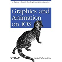 [ [ Graphics and Animation on IOS: A Beginner's Guide to Core Graphics and Core Animation ] ] By Nahavandipoor, Vandad ( Author ) May - 2011 [ Paperback ]