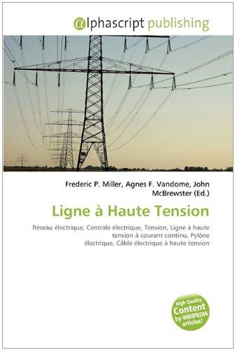 Ligne à Haute Tension: Réseau électrique, Centrale électrique, Tension, Ligne à haute tension à courant continu, Pylône électrique, Câble électrique à haute tension