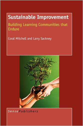 Sustainable Improvement: Building Learning Communities That Endure