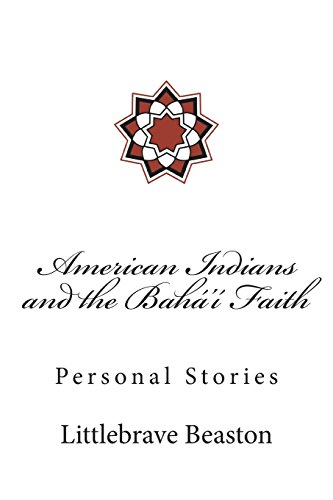 American Indians and the Bahá'í Faith: Personal Stories por Dr. Littlebrave Beaston
