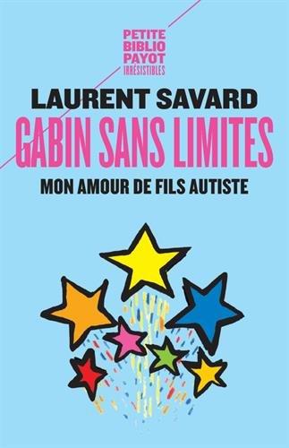 Gabin sans limites : Mon amour de fils autiste