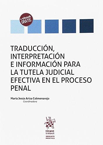Traducción, Interpretación e Información Para la Tutela Judicial Efectiva en el Proceso Penal (Abogacía práctica) por María Jesús Ariza Colmenarejo