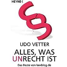 Alles, was Unrecht ist: Das Beste von lawblog.de