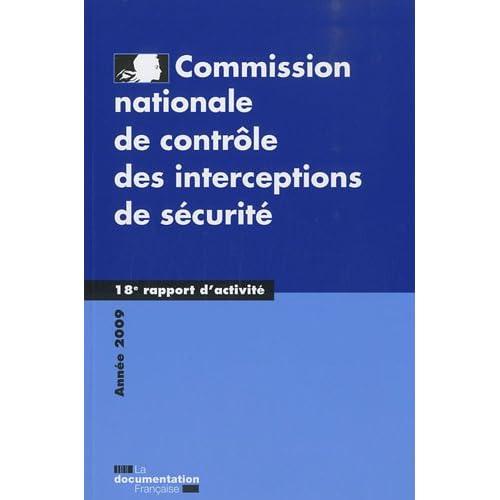 18 e rapport d'activité- Année 2009 Commission nationale de contrôle des interceptions de sécurité (CNCIS)