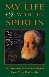 [My Life with the Spirits: The Adventures of a Modern Magician] (By: Lon Milo DuQuette) [published: September, 1999]