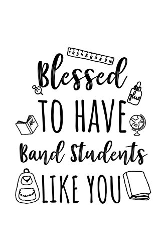 Blessed To Have Band Students Like You: Band Teacher Appreciation Journal Notebook por Dartan Creations