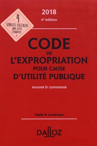 Code de l'expropriation pour cause d'utilité publique 2018, annoté et commenté - 4e éd.