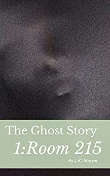 The Ghost Story: Room 215 (years1) (English Edition) de [Martin, J.K.]