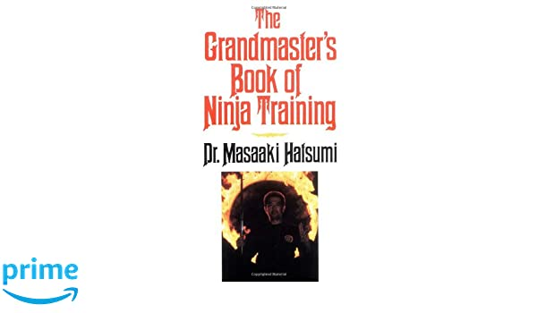 Buy the grandmasters book of ninja training book online at low buy the grandmasters book of ninja training book online at low prices in india the grandmasters book of ninja training reviews ratings amazon fandeluxe Choice Image