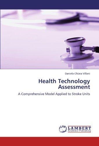 Health Technology Assessment: A Comprehensive Model Applied to Stroke Units by Daniela Chiara Villani (2011-06-29)