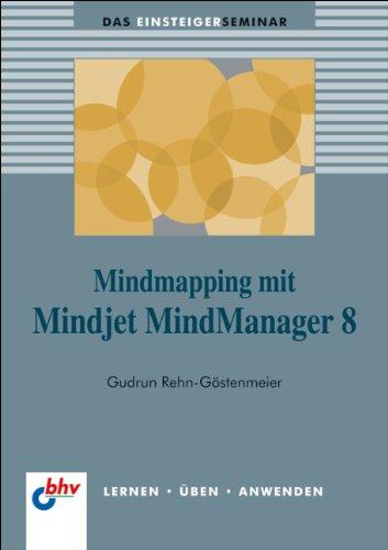 MindMapping mit Mindjet MindManager 8 (bhv Einsteigerseminar)