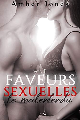 Faveurs Sexuelles // Le Malentendu (Vol. 1): (Roman Érotique, Bad Boy, Première Fois, Domination) par Amber Jones