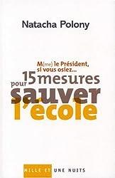 M(me) le président, si vous osiez. : 15 mesures pour sauver l'école