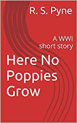 Here No Poppies Grow: A WWI short story