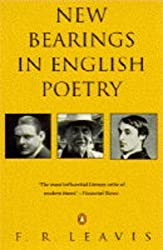 New Bearings in English Poetry: A Study of the Contemporary Situation (Penguin Literary Criticism)