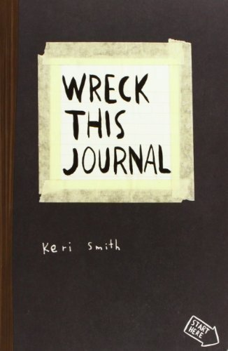 Wreck This Journal: To Create is to Destroy, Now With Even More Ways to Wreck! by Smith, Keri on 14/10/2010 unknown edition