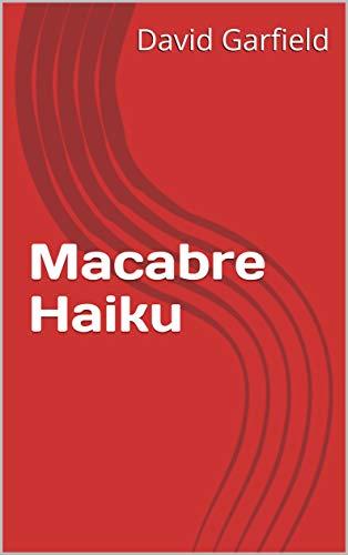 Macabre Haiku (English Edition)