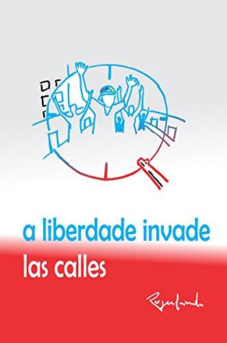 A liberdade invade las calles (Portuguese Edition) por Rogerlando Cavalcante
