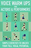 #4: Voice Warm Ups for Actors & Performers: Simple Exercises to Unlock Your Full Vocal Potential