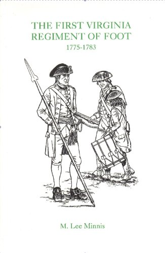 The First Virginia Regiment of Foot 1775-1783