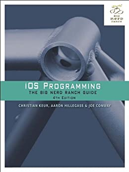 iOS Programming: The Big Nerd Ranch Guide par [Conway, Joe, Hillegass, Aaron, Keur, Christian]