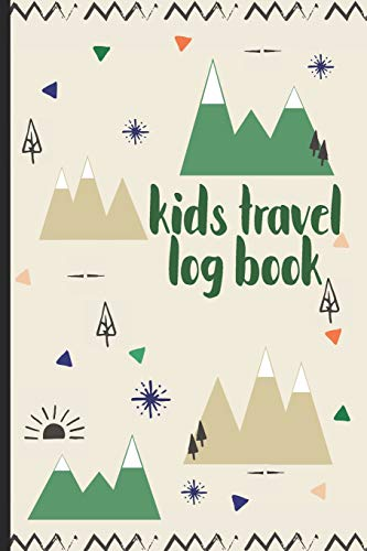Kids Travel Log Book: Fun Journal To Record All Vacation Activities And Blank Pages For Drawing