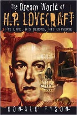 the-dream-world-of-h-p-lovecraft-his-life-his-demons-his-universe-by-donald-tyson-published-november