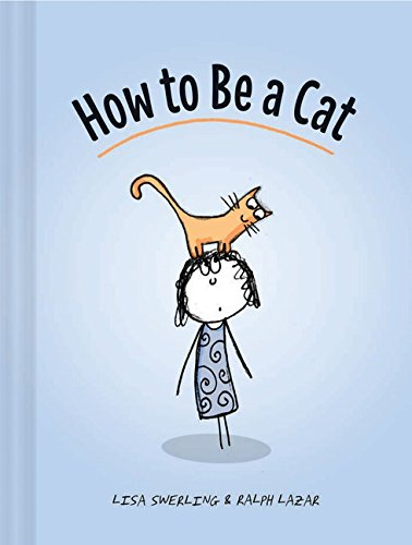 How to Be a Cat: The Definitive Guide