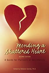 [(Mending a Shattered Heart: A Guide for Partners of Sex Addicts)] [Author: Stefanie Carnes] published on (October, 2011)