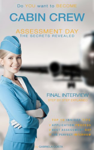 Cabin CREW - Assessment Day - Interview Revealed (English Edition) (Cabin Crew Training)