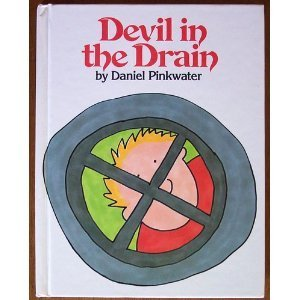 Devil in the Drain by Daniel J. Pinkwater (1984-03-26)