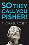 So They Call You Pisher!: A Memoir