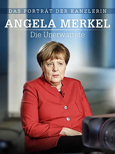 Angela Merkel: Die Unerwartete